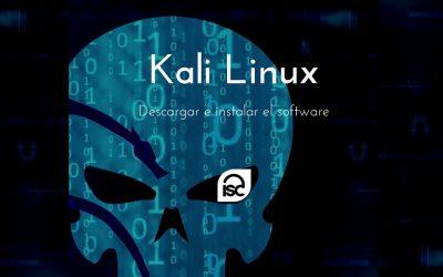 Kali Linux ¿Por qué descargar y cómo utilizarlo?