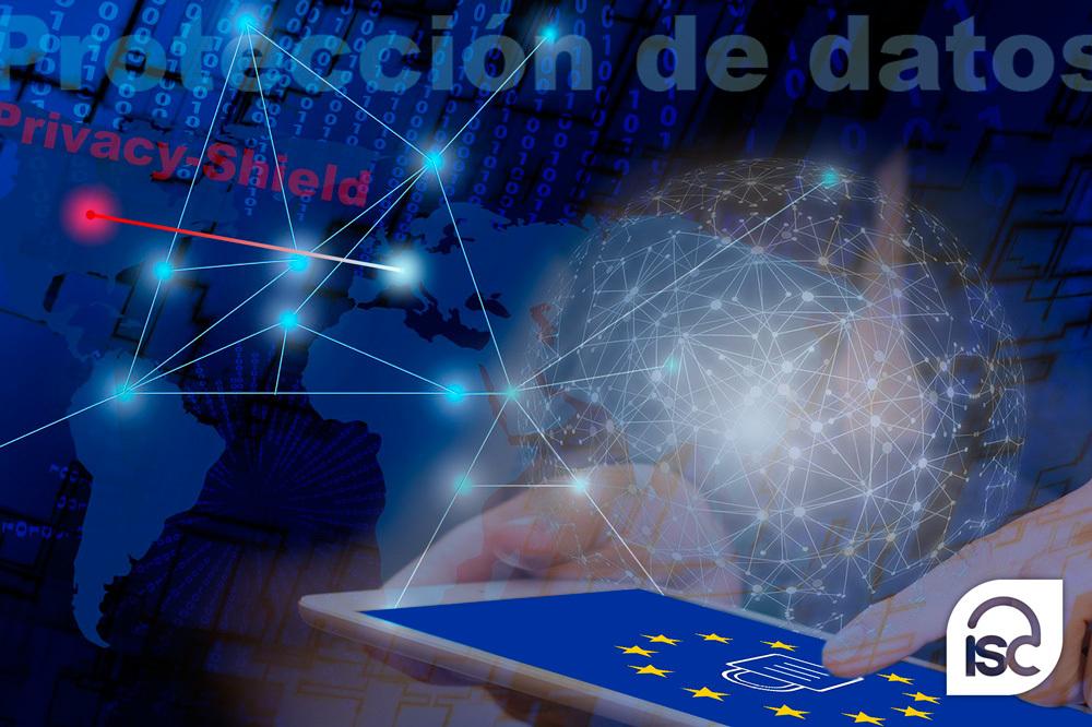 ¿Qué hacer ante la declaración de invalidez del Privacy – Shield?